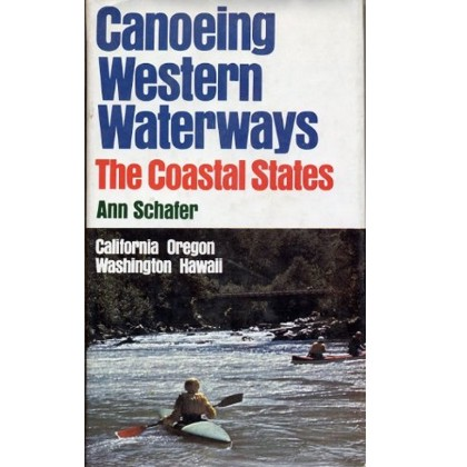 Canoeing Western Waterways the Coastal States (1978)