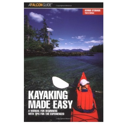 Kayaking Made Easy, A Manual for Beginners