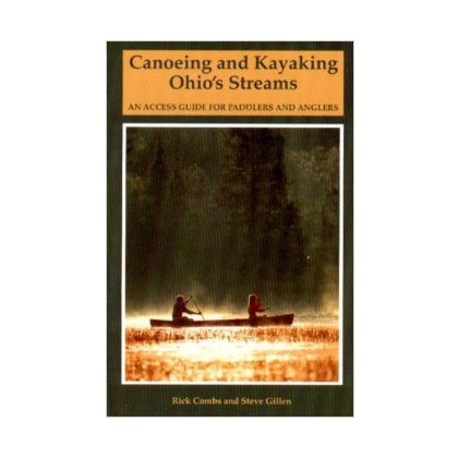 Canoeing and Kayaking Ohio's Streams (1994)