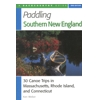 Paddling Southern New England, 2nd Ed.