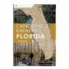 Canoeing and Kayaking Florida 2nd Edition