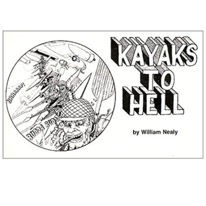Kayaks to Hell, by William Nealy (Autographed Copy)