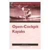 The Nuts N Bolts Guide To Open-cockpit Kayaks