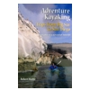 Adventure Kayaking: Trips From Big Sur To San Diego