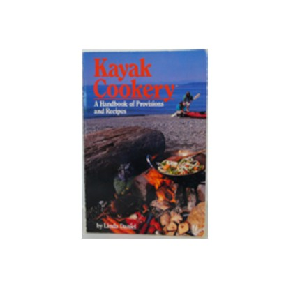 Kayak Cookery (A Handbook of Provisions and Recipes)