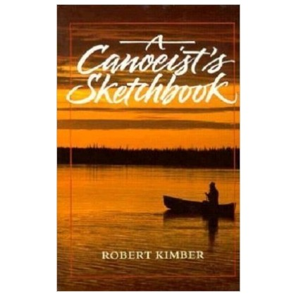 A Canoeist's Sketchbook, by Robert Kimber