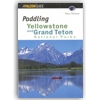 Paddling Yellowstone and Grand Teton National Parks