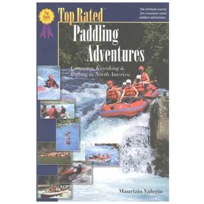 Top Rated Paddling Adventures (Guide Book, 2000)
