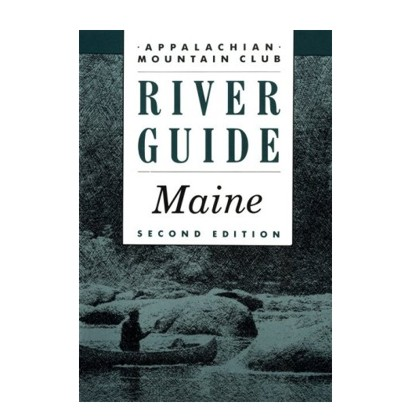 AMC River Guide to Maine 2nd Edition