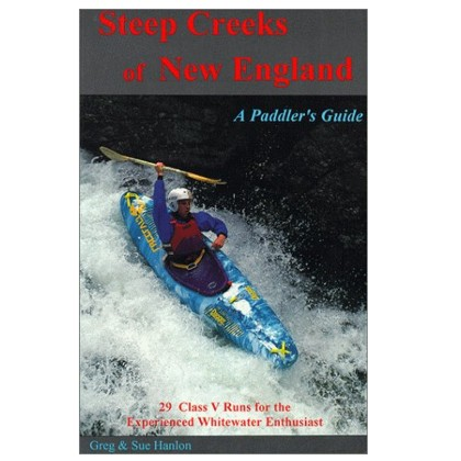 Steep Creeks of New England, a Paddlers Guide