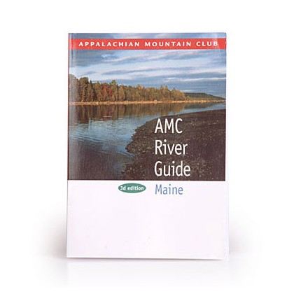 AMC River Guide to Maine 3rd Edition