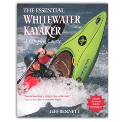 The Essential Whitewater Kayaker, a Complete Course
