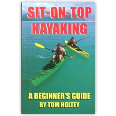 Sit-On-Top Kayaking, A Beginner's Guide